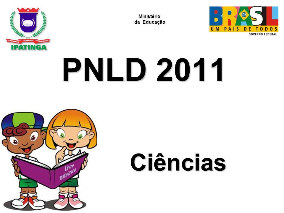 PNLD 2011 Ciências Ministério da Educação da Educação