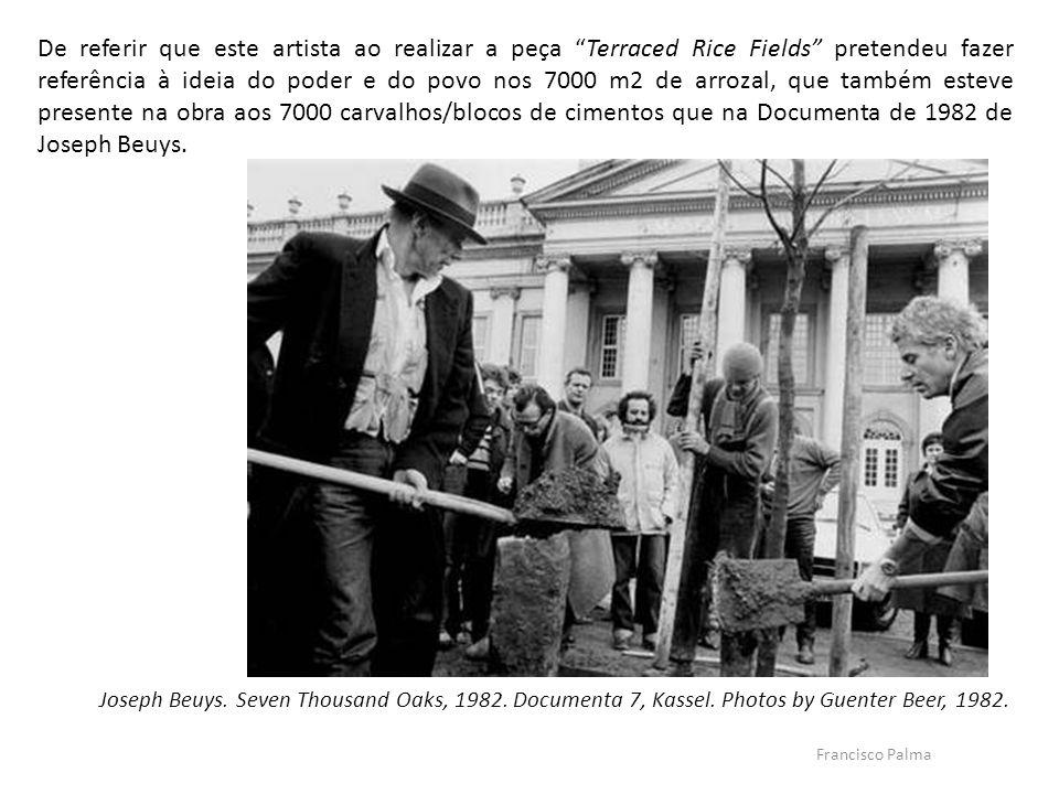 Francisco Palma Joseph Beuys. Seven Thousand Oaks, 1982. Documenta 7, Kassel. Photos by Guenter Beer, 1982. De referir que este artista ao realizar a