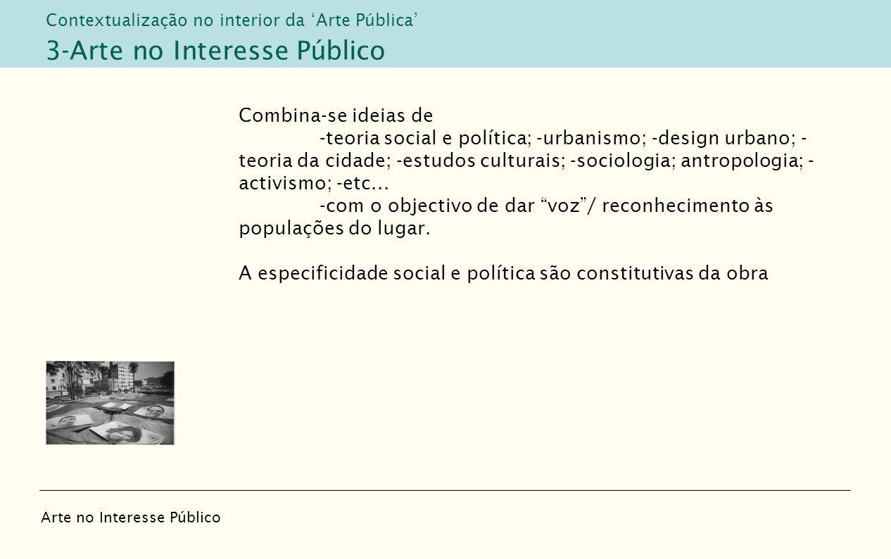 Combina-se ideias de -teoria social e política; -urbanismo; -design urbano; - teoria da cidade; -estudos culturais; -sociologia; antropologia; - activ