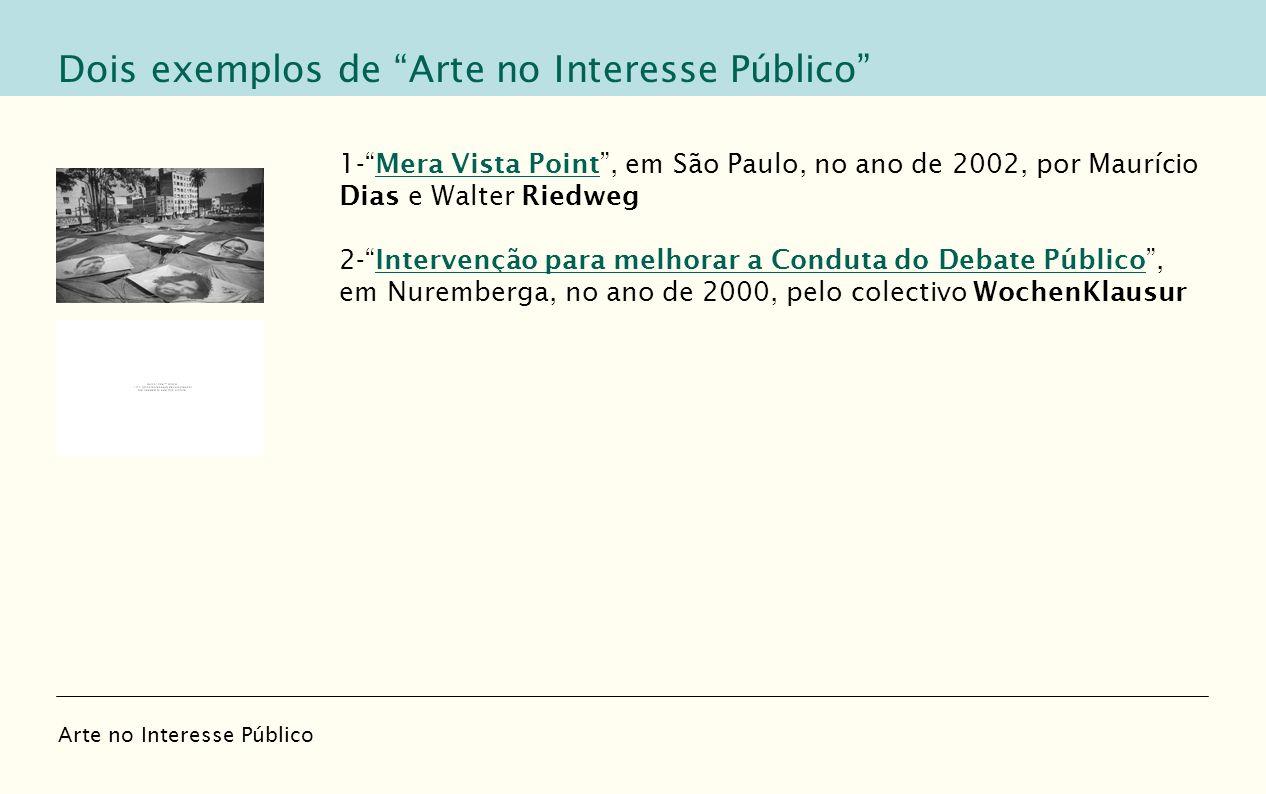 1-Mera Vista Point, em São Paulo, no ano de 2002, por Maurício Dias e Walter RiedwegMera Vista Point 2-Intervenção para melhorar a Conduta do Debate P