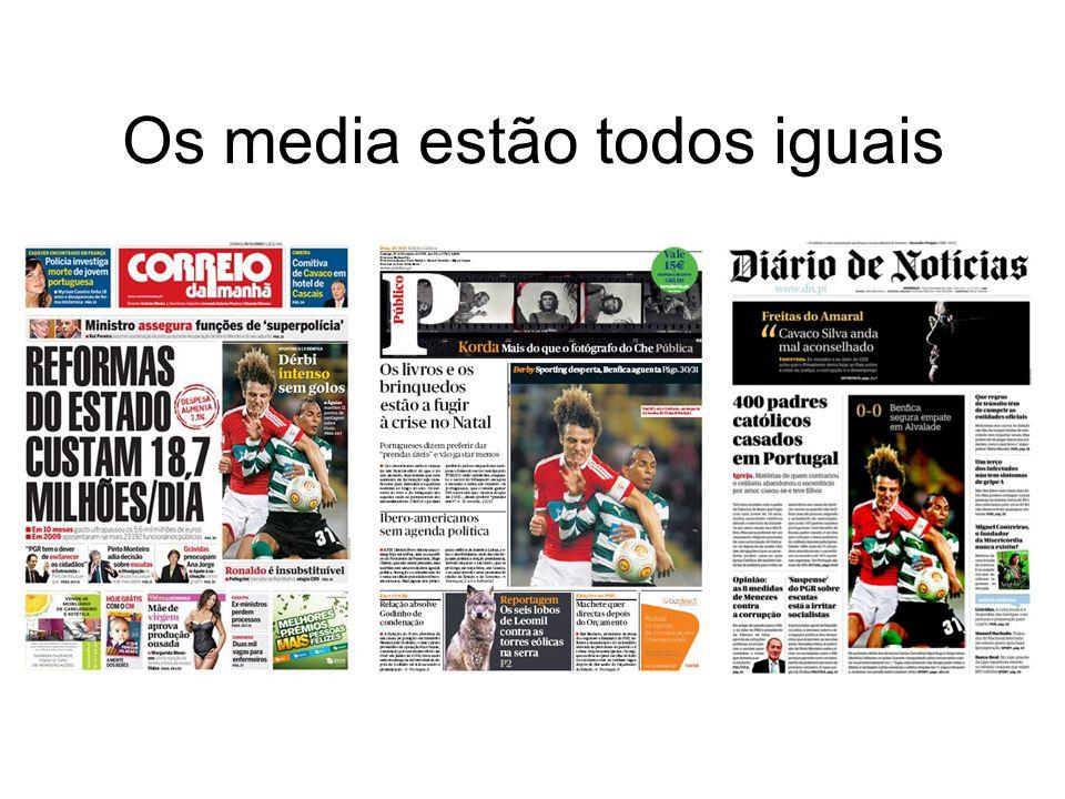 Os media estão todos iguais
