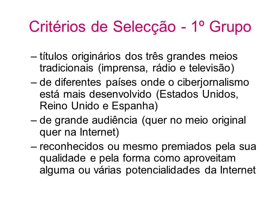 Critérios de Selecção - 1º Grupo –títulos originários dos três grandes meios tradicionais (imprensa, rádio e televisão) –de diferentes países onde o c