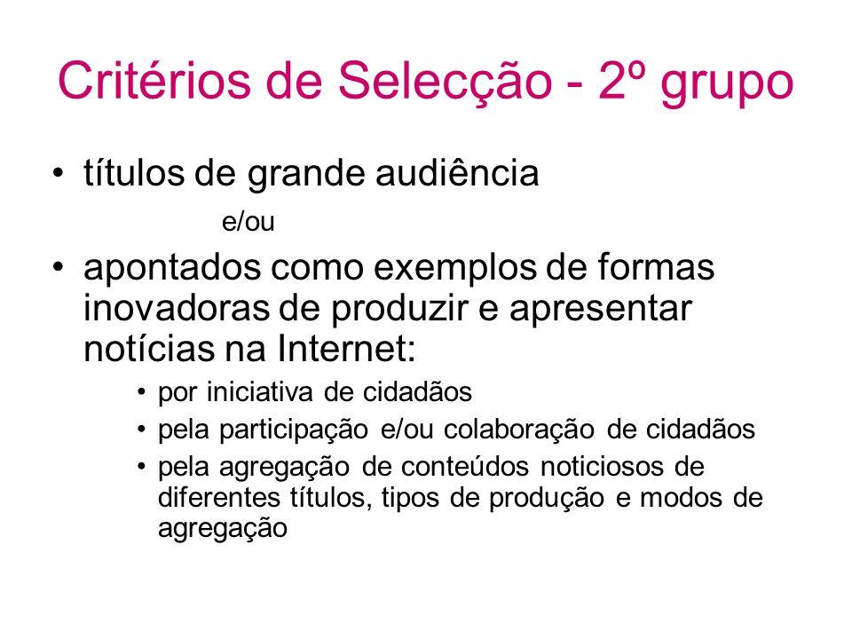 Critérios de Selecção - 2º grupo títulos de grande audiência e/ou apontados como exemplos de formas inovadoras de produzir e apresentar notícias na In