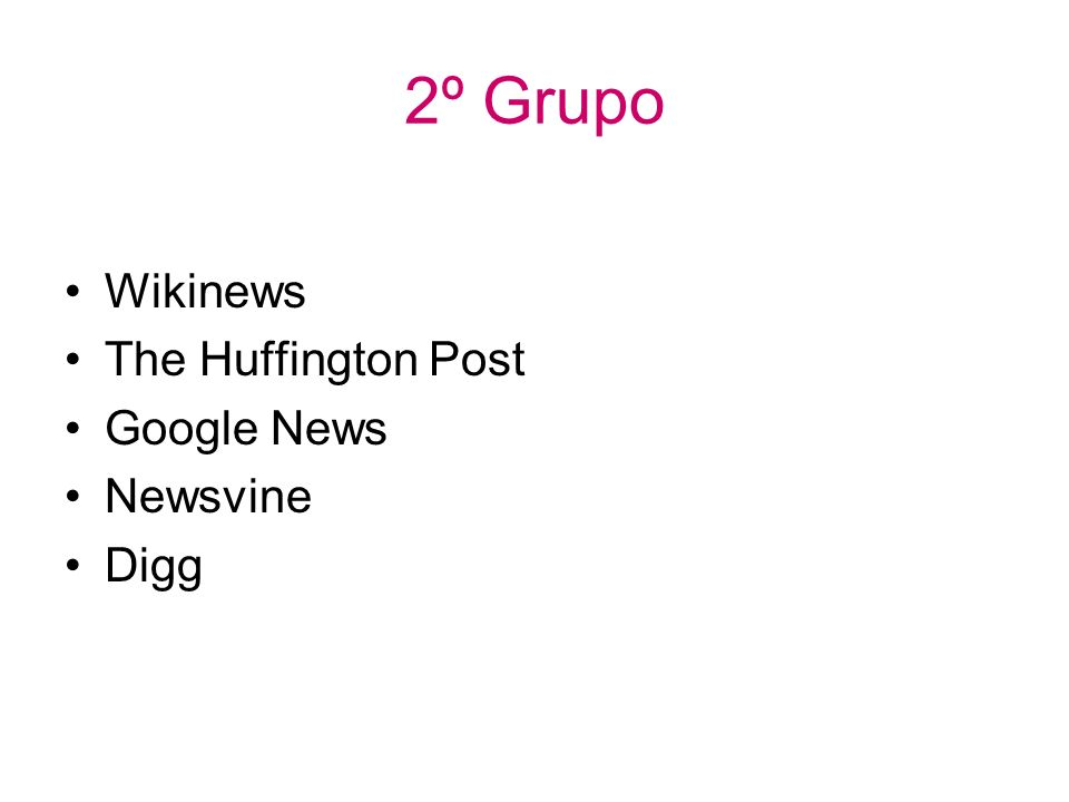 2º Grupo Wikinews The Huffington Post Google News Newsvine Digg