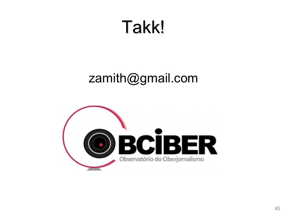 45 Takk! zamith@gmail.com