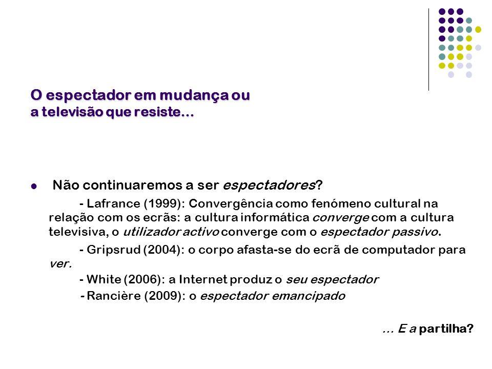 O espectador em mudança ou a televisão que resiste… Não continuaremos a ser espectadores? - Lafrance (1999): Convergência como fenómeno cultural na re