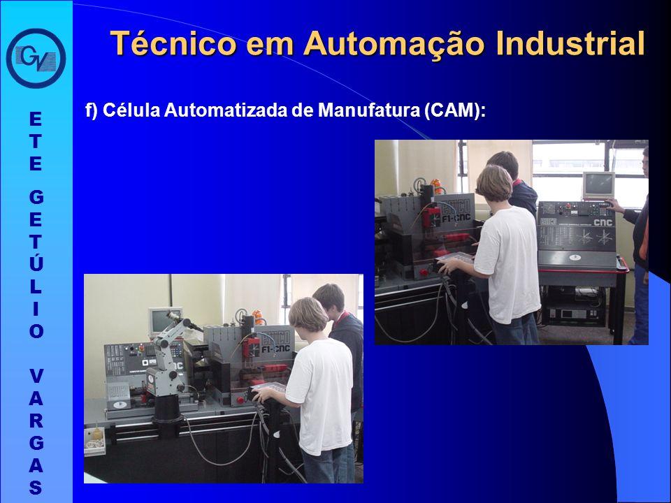 ETEGETÚLIO VARGASETEGETÚLIO VARGAS Técnico em Automação Industrial e) Controle Numérico Computadorizado (CNC):