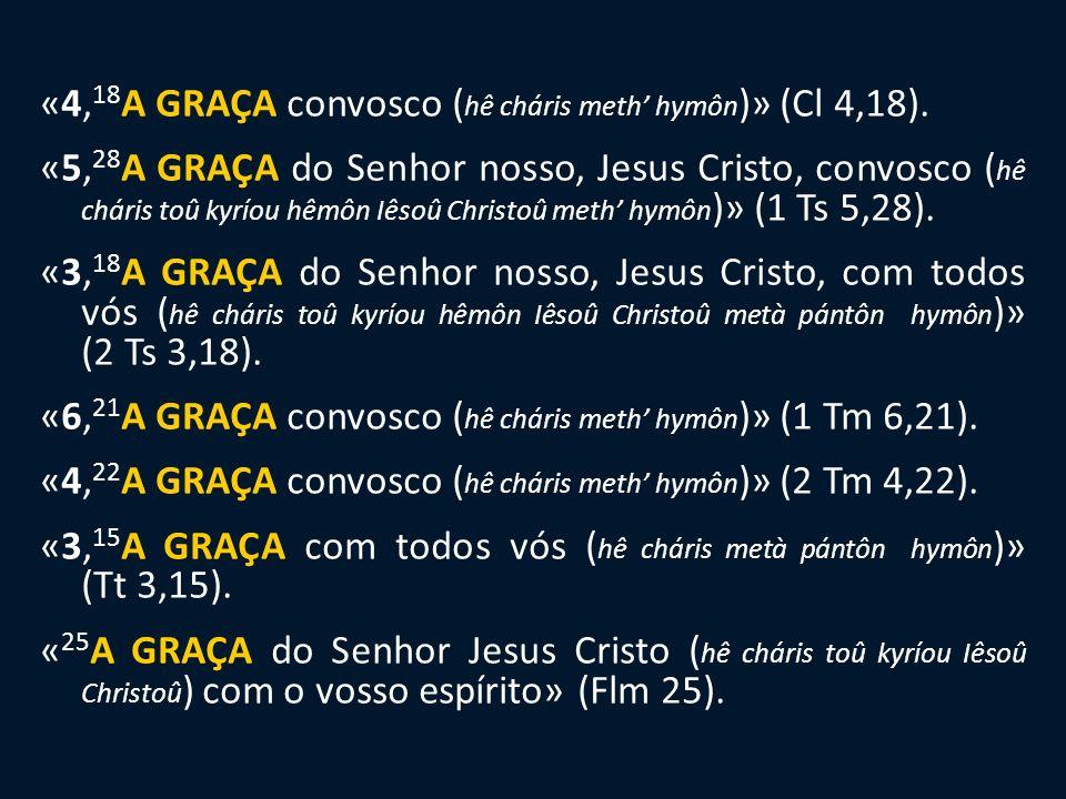 «1, 1 GRAÇA a vós e PAZ ( cháris hymîn kaì eirênê ).