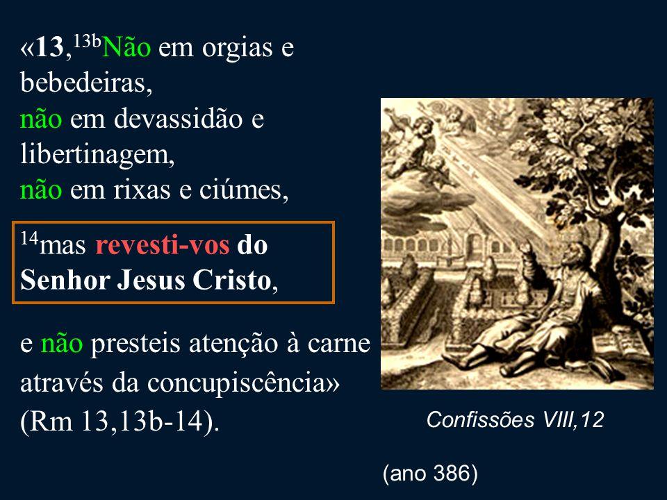 «3, 12 Não que eu já tenha recebido ou já tenha chegado à perfeição ( teteleíômai: perf.