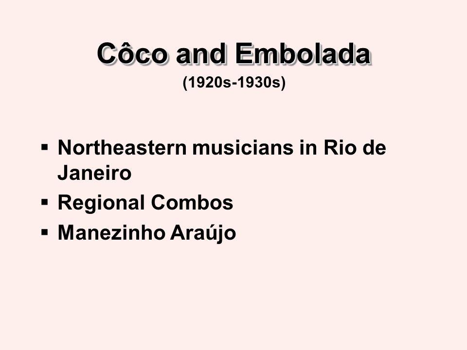 Côco and Embolada Northeastern musicians in Rio de Janeiro Regional Combos Manezinho Araújo (1920s-1930s)