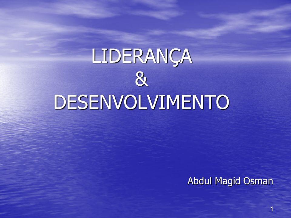 1 LIDERANÇA & DESENVOLVIMENTO Abdul Magid Osman