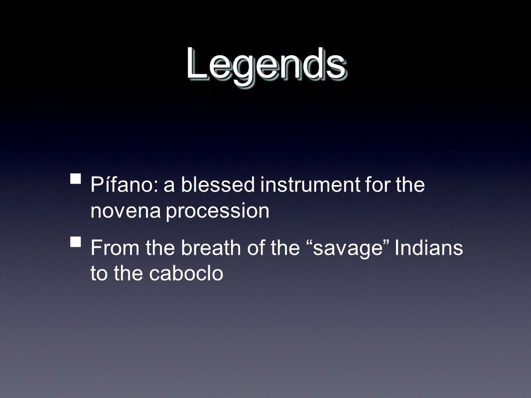 LegendsLegends Pífano: a blessed instrument for the novena procession From the breath of the savage Indians to the caboclo
