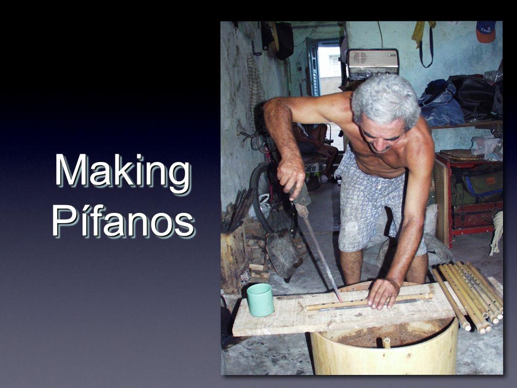 Making Pífanos
