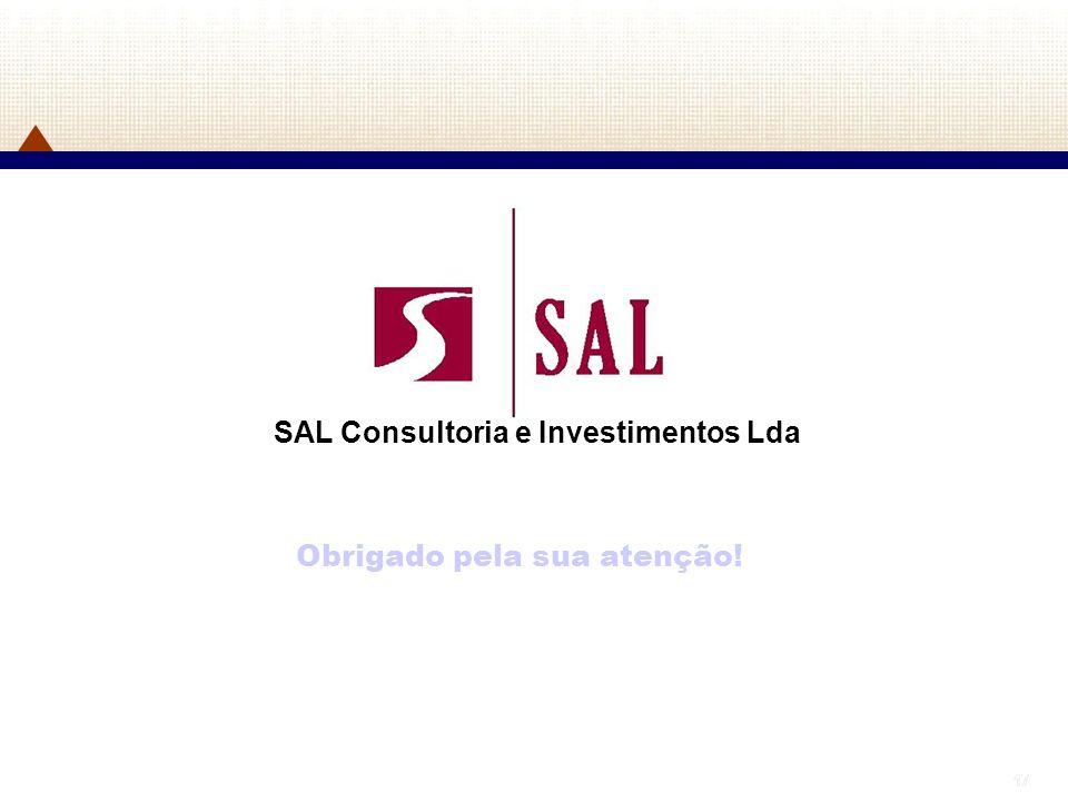 17 Obrigado pela sua atenção! SAL Consultoria e Investimentos Lda
