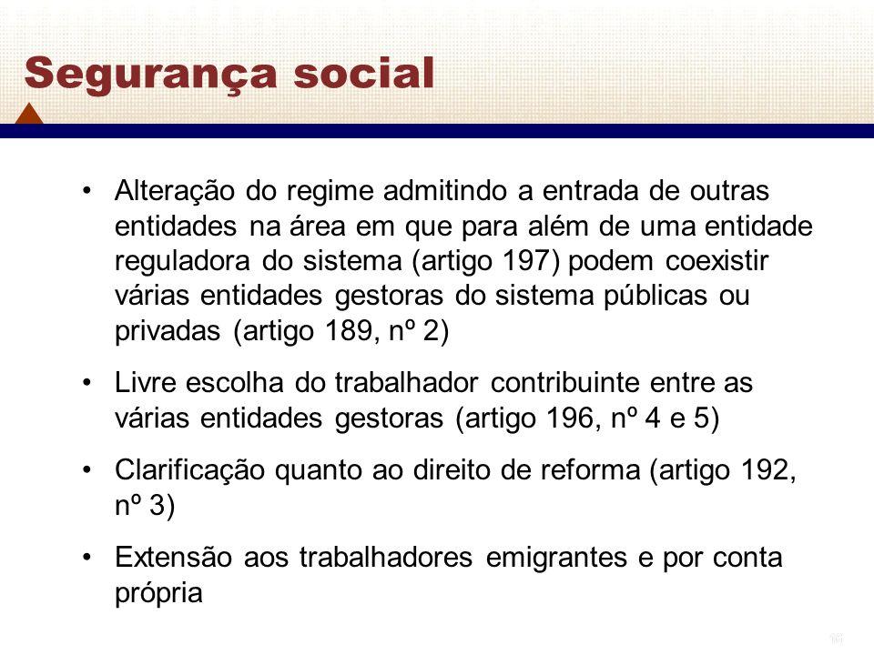 16 Segurança social Alteração do regime admitindo a entrada de outras entidades na área em que para além de uma entidade reguladora do sistema (artigo