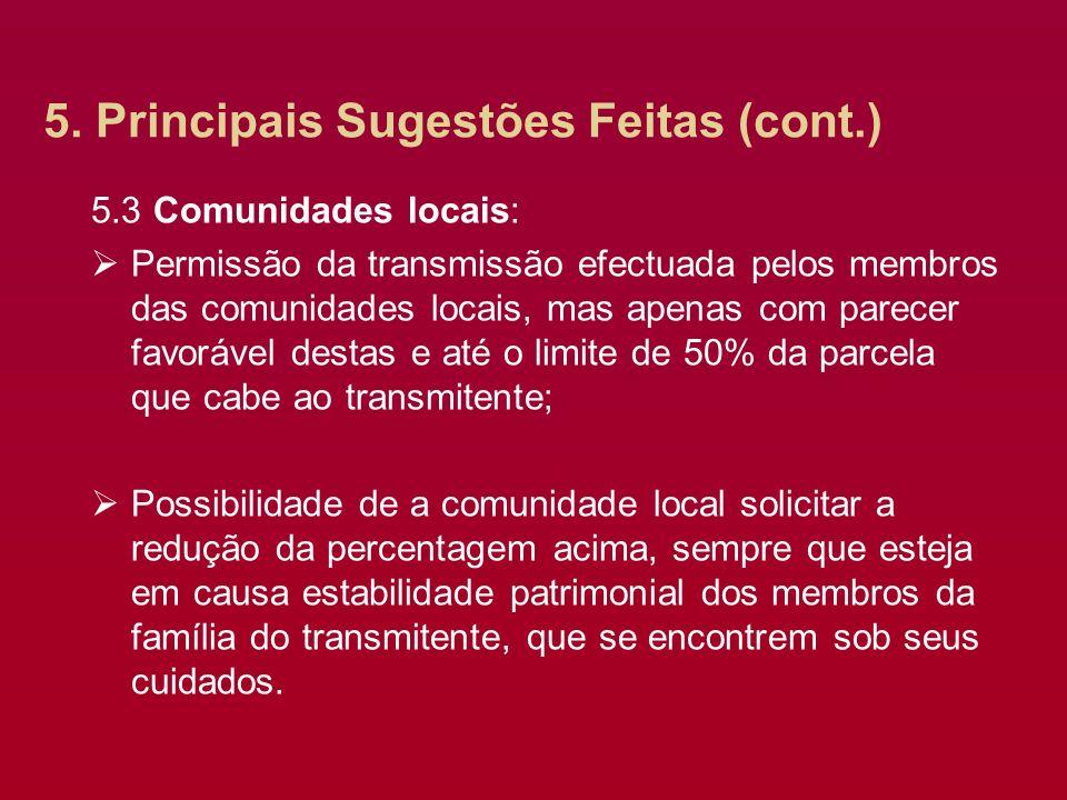 5. Principais Sugestões Feitas (cont.) 5.3 Comunidades locais: Permissão da transmissão efectuada pelos membros das comunidades locais, mas apenas com