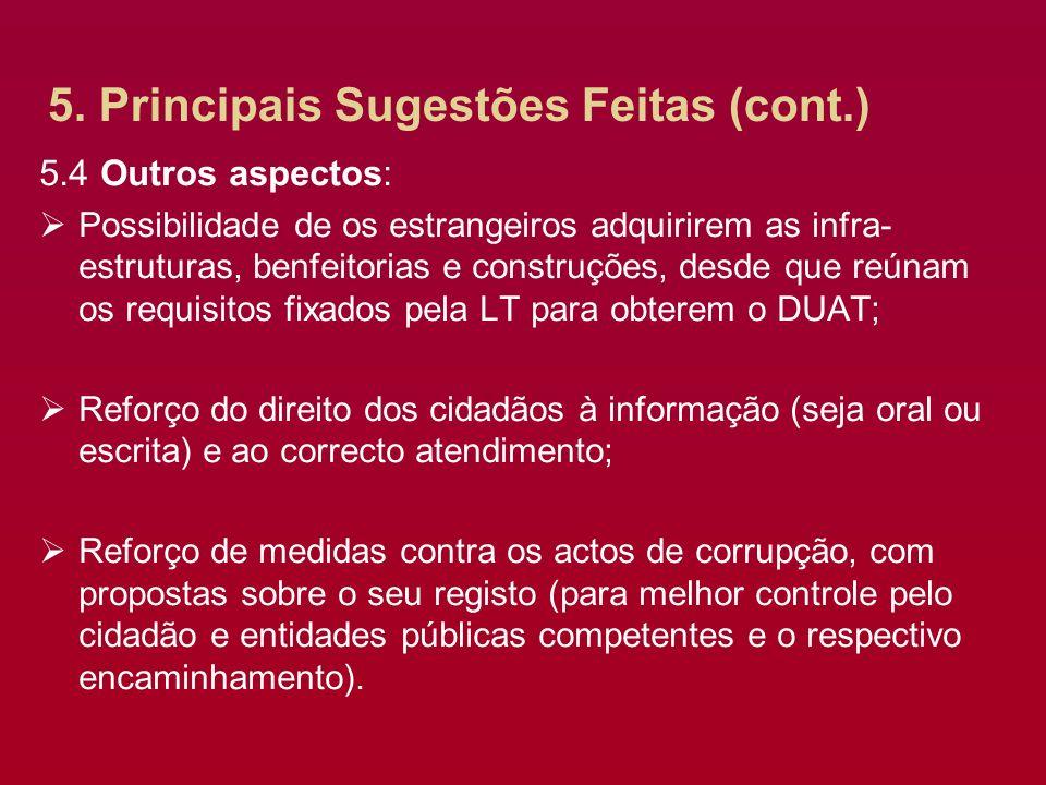 5. Principais Sugestões Feitas (cont.) 5.4 Outros aspectos: Possibilidade de os estrangeiros adquirirem as infra- estruturas, benfeitorias e construçõ