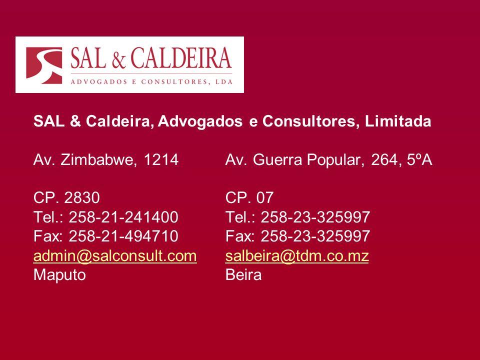SAL & Caldeira, Advogados e Consultores, Limitada Av. Zimbabwe, 1214Av. Guerra Popular, 264, 5ºA CP. 2830CP. 07 Tel.: 258-21-241400Tel.: 258-23-325997