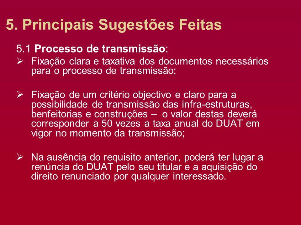 5. Principais Sugestões Feitas 5.1 Processo de transmissão: Fixação clara e taxativa dos documentos necessários para o processo de transmissão; Fixaçã