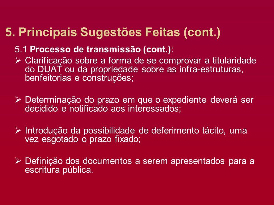 5. Principais Sugestões Feitas (cont.) 5.1 Processo de transmissão (cont.): Clarificação sobre a forma de se comprovar a titularidade do DUAT ou da pr