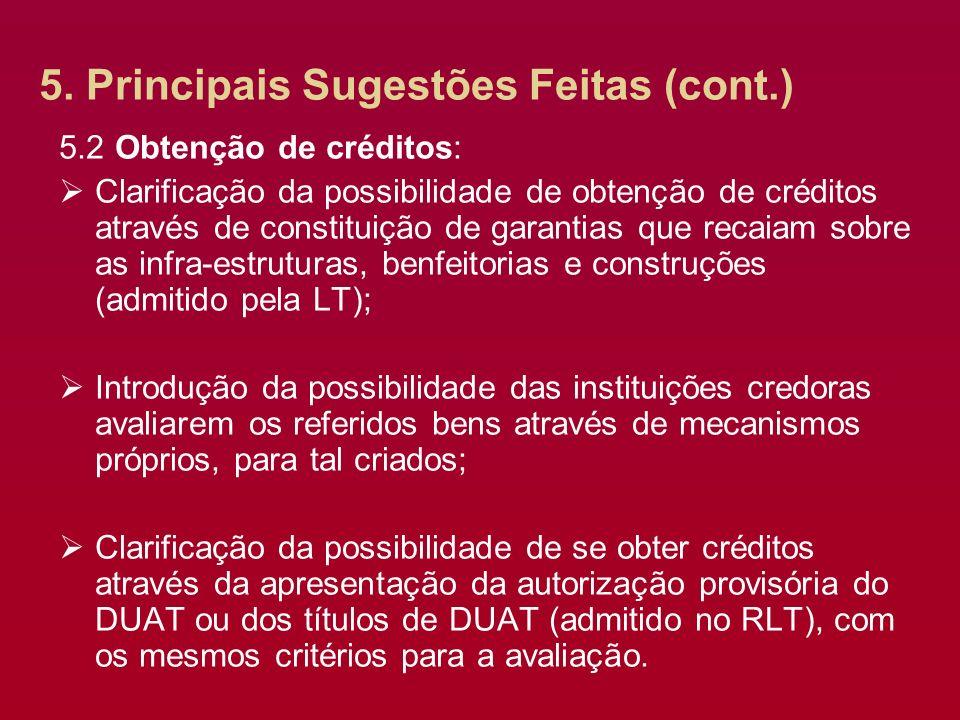 5. Principais Sugestões Feitas (cont.) 5.2 Obtenção de créditos: Clarificação da possibilidade de obtenção de créditos através de constituição de gara