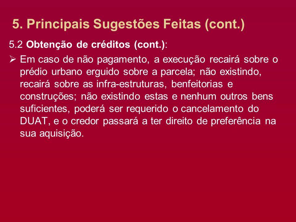 5. Principais Sugestões Feitas (cont.) 5.2 Obtenção de créditos (cont.): Em caso de não pagamento, a execução recairá sobre o prédio urbano erguido so
