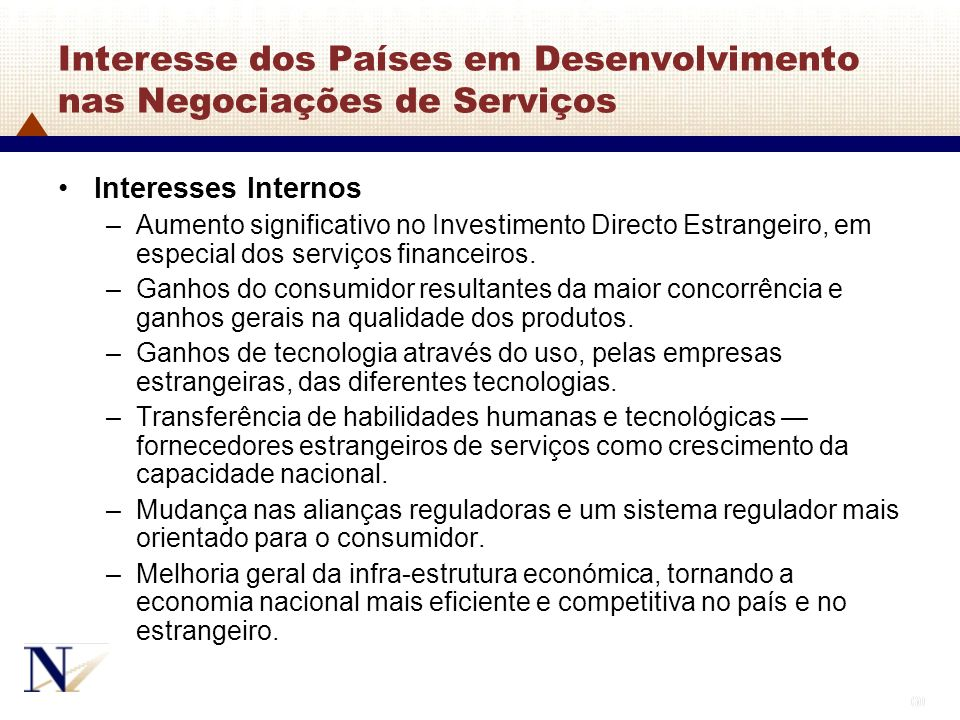 60 Interesse dos Países em Desenvolvimento nas Negociações de Serviços Interesses Internos –Aumento significativo no Investimento Directo Estrangeiro,