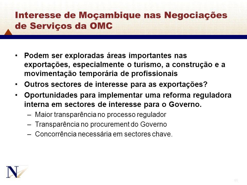 61 Interesse de Moçambique nas Negociações de Serviços da OMC Podem ser exploradas áreas importantes nas exportações, especialmente o turismo, a const