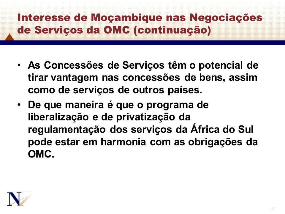 62 Interesse de Moçambique nas Negociações de Serviços da OMC (continuação) As Concessões de Serviços têm o potencial de tirar vantagem nas concessões