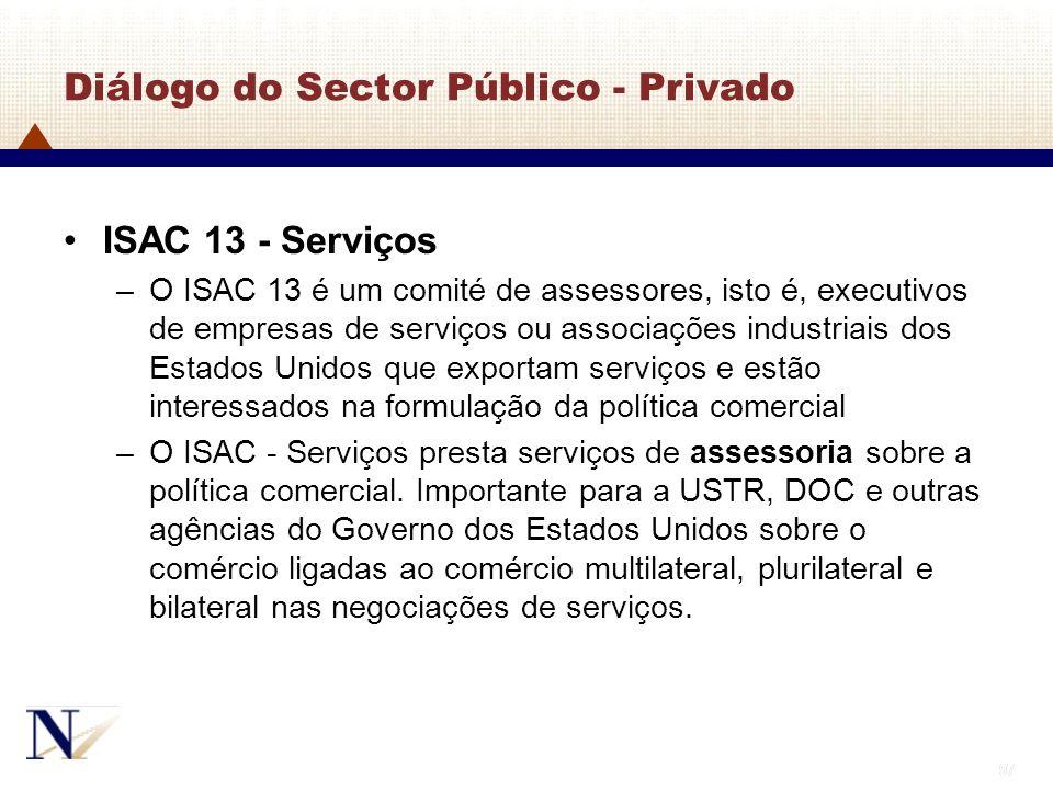 97 Diálogo do Sector Público - Privado ISAC 13 - Serviços –O ISAC 13 é um comité de assessores, isto é, executivos de empresas de serviços ou associaç