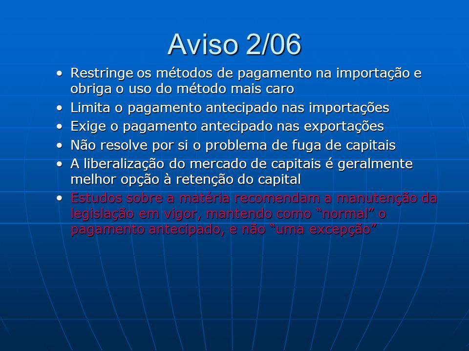 Aviso 2/06 Restringe os métodos de pagamento na importação e obriga o uso do método mais caroRestringe os métodos de pagamento na importação e obriga