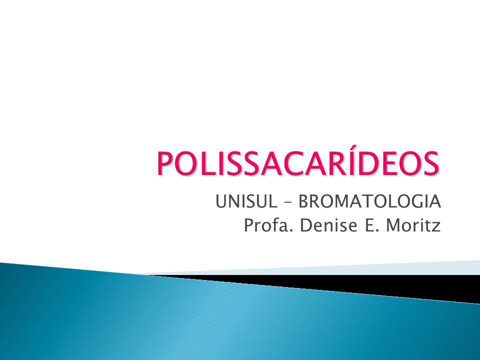 UNISUL – BROMATOLOGIA Profa. Denise E. Moritz