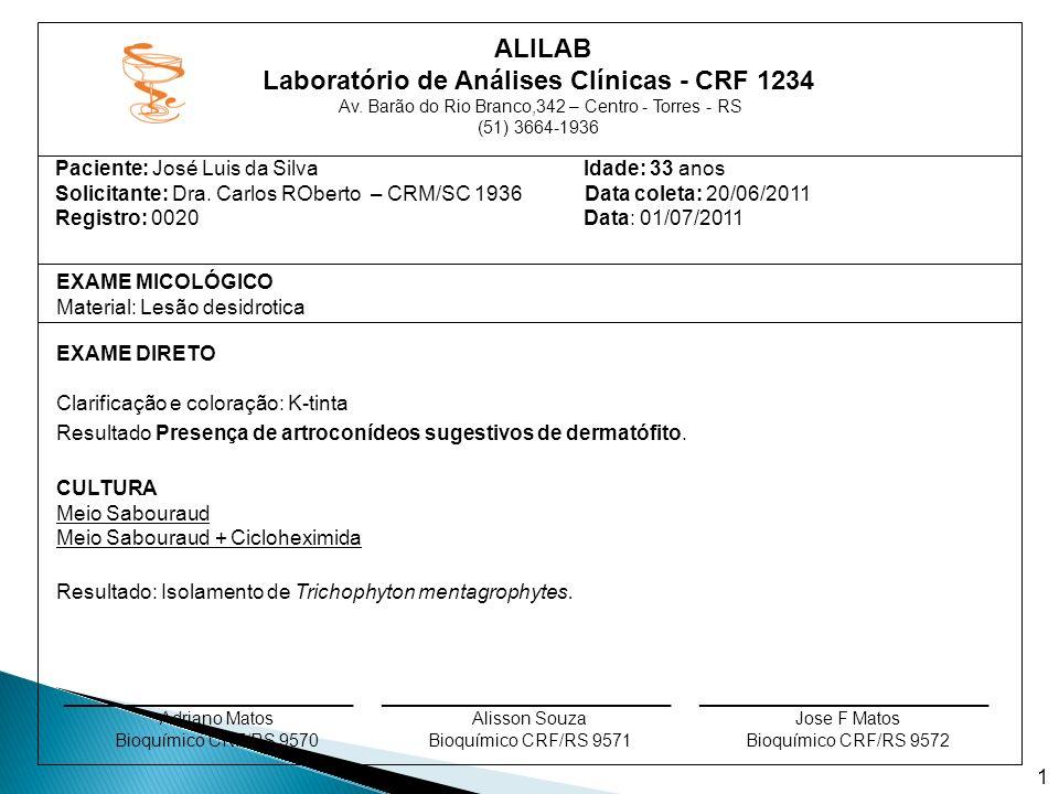 ALILAB Laboratório de Análises Clínicas - CRF 1234 Av. Barão do Rio Branco,342 – Centro - Torres - RS (51) 3664-1936 Paciente: José Luis da Silva Idad