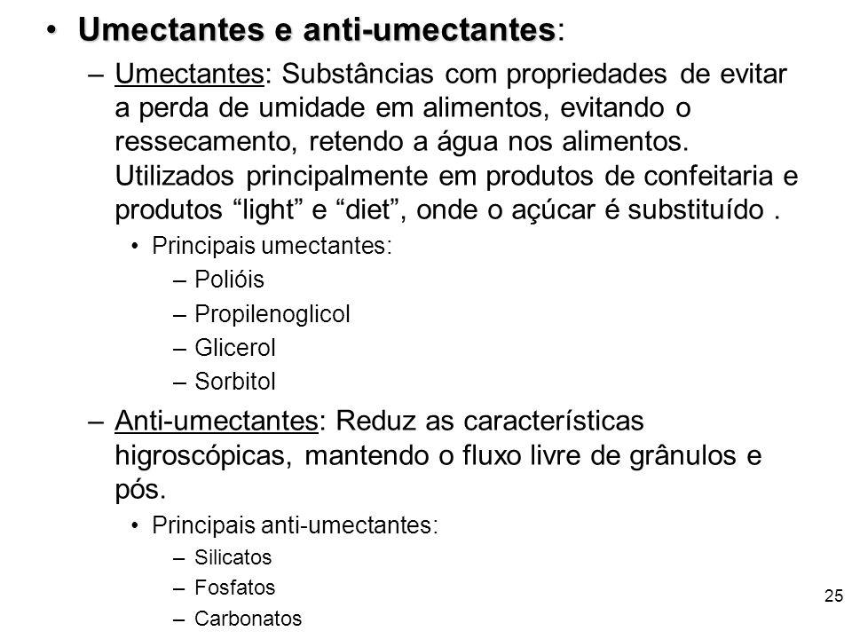 24 AcidulantesAcidulantes: –Escolha do acidulante ideal é função das características do ácido utilizado e do produto onde ele é aplicado – Deve-se lev