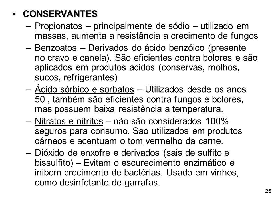 25 Umectantes e anti-umectantesUmectantes e anti-umectantes: –Umectantes: Substâncias com propriedades de evitar a perda de umidade em alimentos, evit