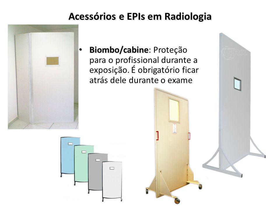 Acessórios e EPIs em Radiologia Biombo/cabine Biombo/cabine: Proteção para o profissional durante a exposição. É obrigatório ficar atrás dele durante