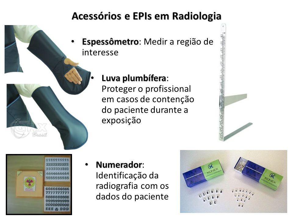 Acessórios e EPIs em Radiologia Espessômetro Espessômetro: Medir a região de interesse Luva plumbífera Luva plumbífera: Proteger o profissional em cas