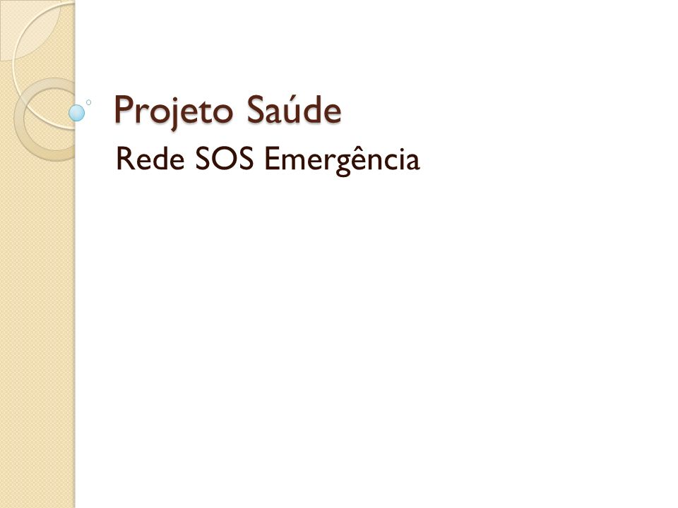 Projeto Saúde Rede SOS Emergência