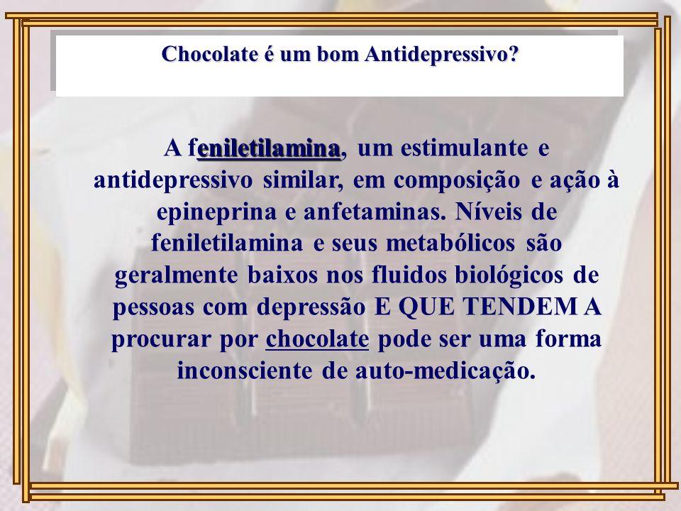 Chocolate é um bom Antidepressivo? eniletilamina A feniletilamina, um estimulante e antidepressivo similar, em composição e ação à epineprina e anfeta