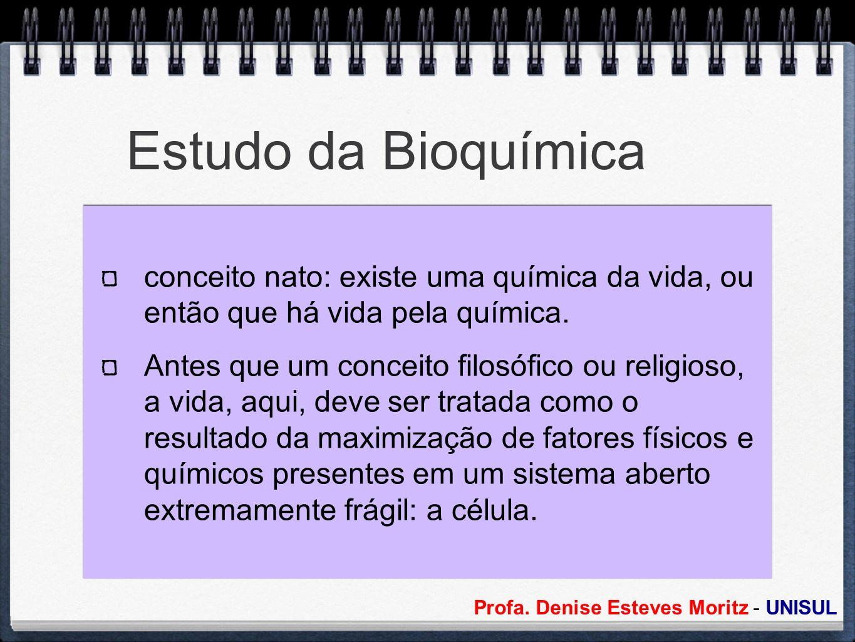 Estudo da Bioquímica conceito nato: existe uma química da vida, ou então que há vida pela química. Antes que um conceito filosófico ou religioso, a vi