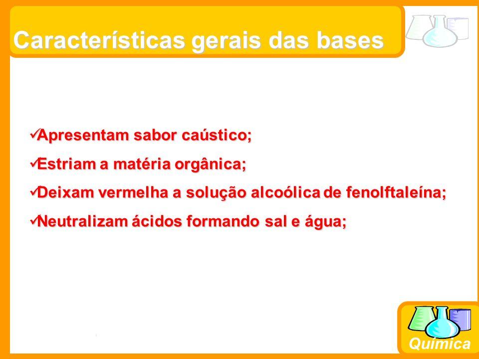 Prof. Busato Química Características gerais das bases Apresentam sabor caústico; Apresentam sabor caústico; Estriam a matéria orgânica; Estriam a maté