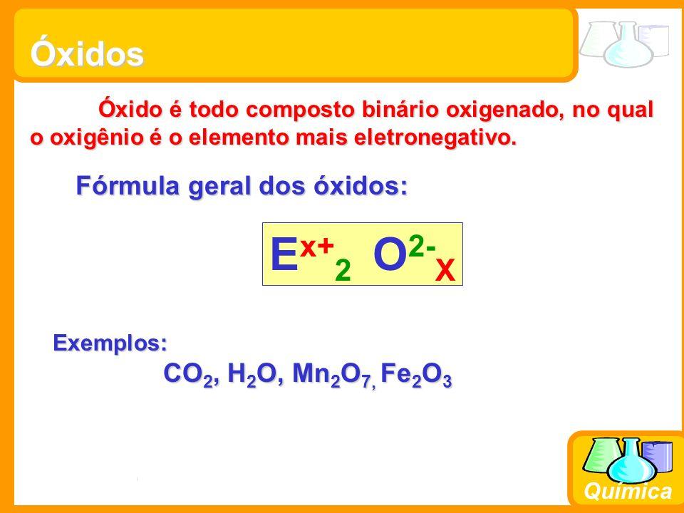 Prof. Busato Química Óxidos Óxido é todo composto binário oxigenado, no qual o oxigênio é o elemento mais eletronegativo. Fórmula geral dos óxidos: E