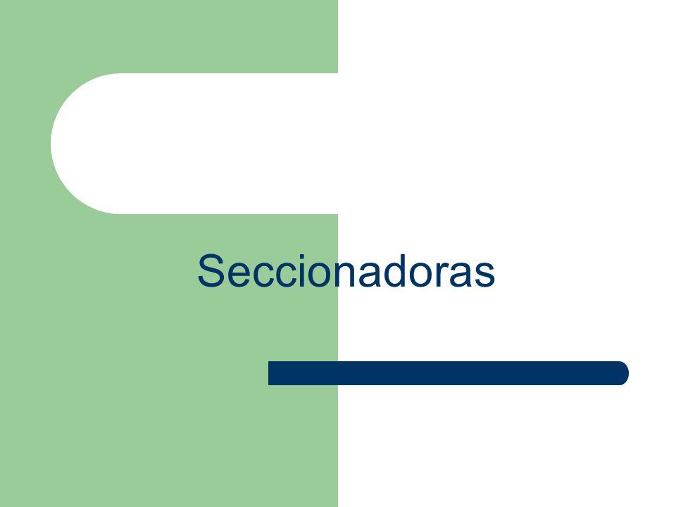 Seccionadoras