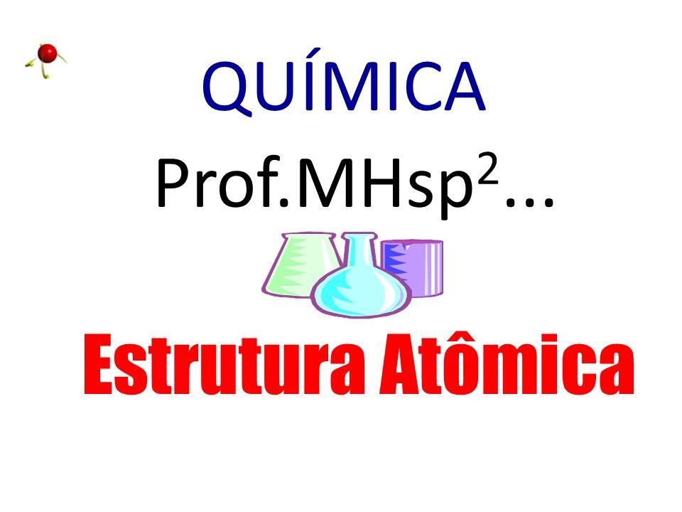 NÚMERO DE MASSA A=P+N É a somatória de prótons e nêutrons.