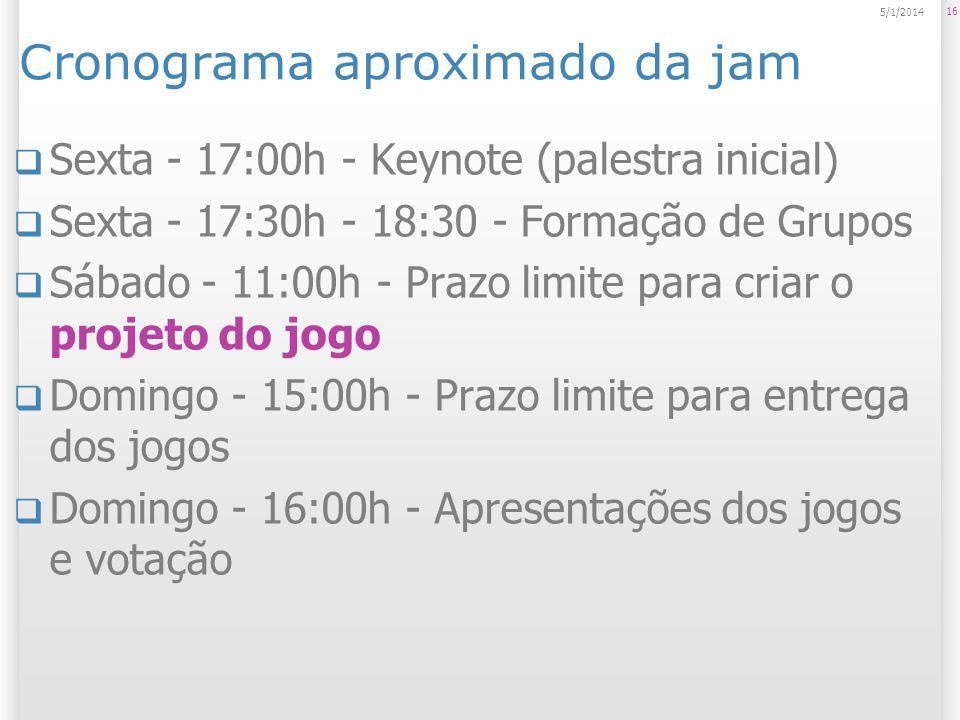 Cronograma aproximado da jam Sexta - 17:00h - Keynote (palestra inicial) Sexta - 17:30h - 18:30 - Formação de Grupos Sábado - 11:00h - Prazo limite pa