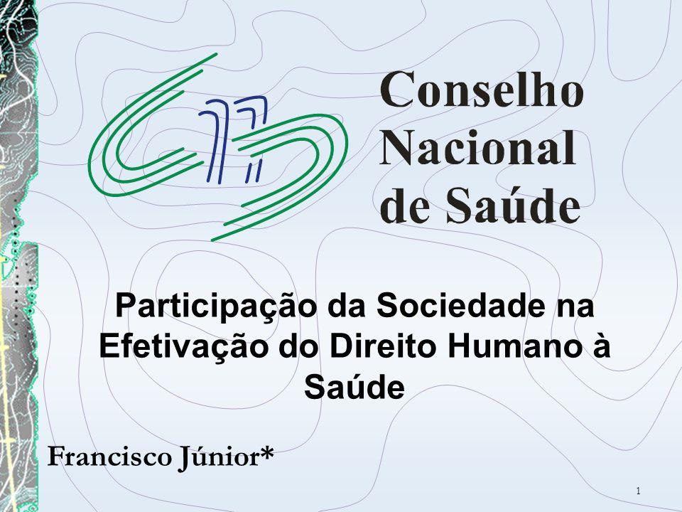 1 Participação da Sociedade na Efetivação do Direito Humano à Saúde Francisco Júnior*