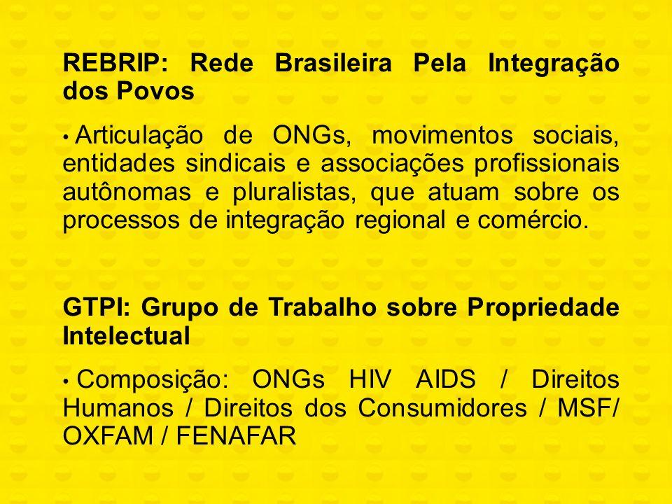 REBRIP: Rede Brasileira Pela Integração dos Povos Articulação de ONGs, movimentos sociais, entidades sindicais e associações profissionais autônomas e