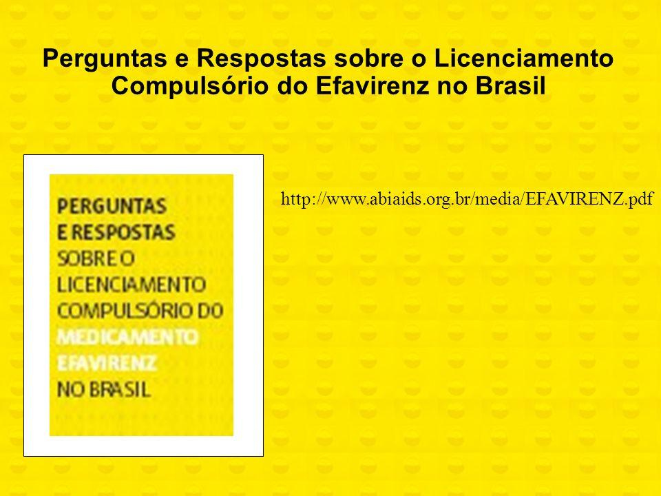 http://www.abiaids.org.br/media/EFAVIRENZ.pdf Perguntas e Respostas sobre o Licenciamento Compulsório do Efavirenz no Brasil