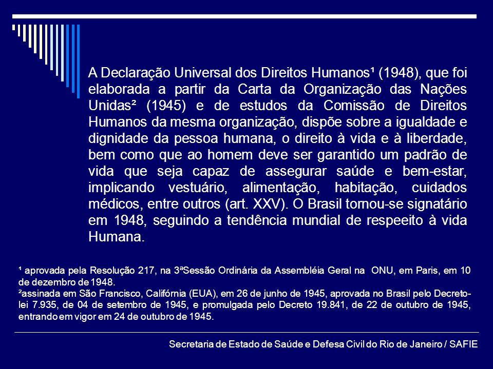 A Declaração Universal dos Direitos Humanos¹ (1948), que foi elaborada a partir da Carta da Organização das Nações Unidas² (1945) e de estudos da Comi