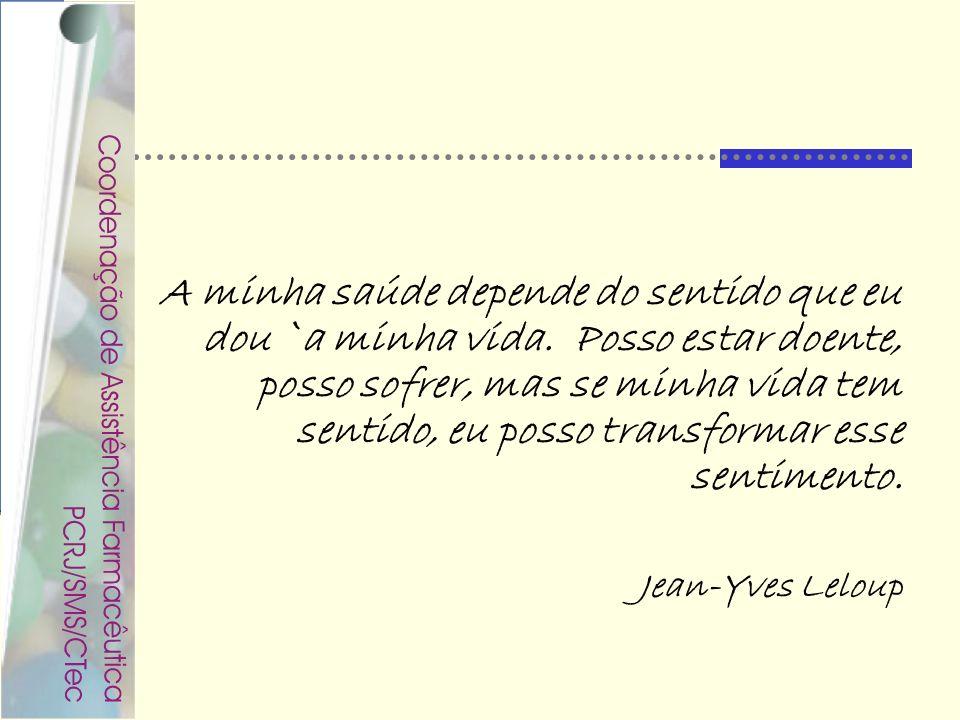 Rondineli Mendes da Silva A minha saúde depende do sentido que eu dou `a minha vida. Posso estar doente, posso sofrer, mas se minha vida tem sentido,
